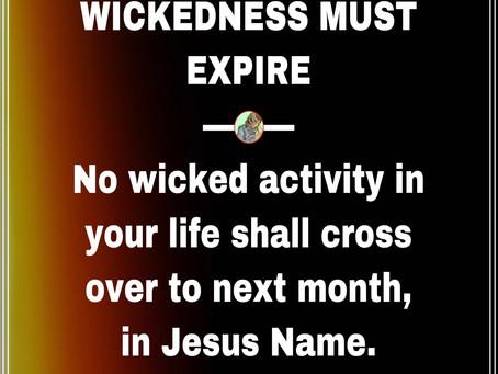 TODAY'S PRAYER: WICKEDNESS MUST EXPIRE