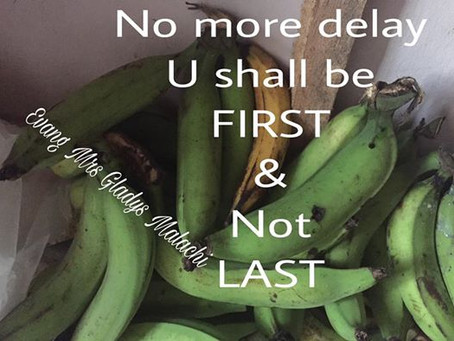 YOU SHALL BE FIRST AND NOT LAST