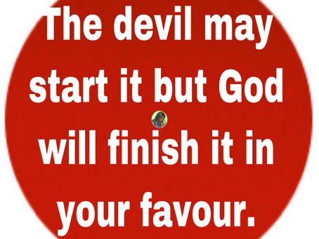 TODAY'S PRAYER: IT SHALL END IN YOUR FAVOUR