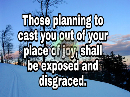 TODAY'S PRAYER: LORD, EXPOSE AND DISGRACED