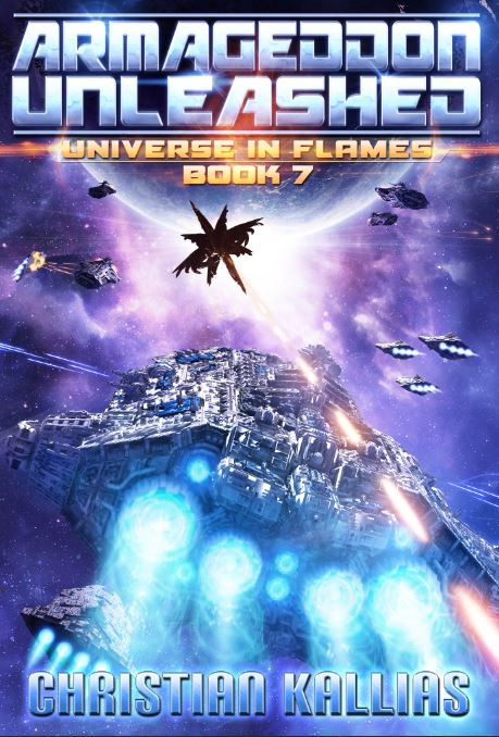 Armageddon Unleashed - Universe in Flames Book 7