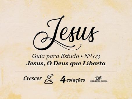 Jesus, O Deus que Liberta