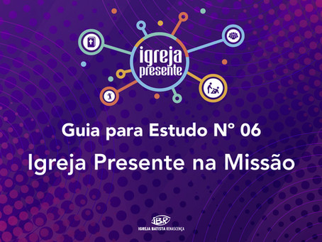 Igreja Presente na Missão