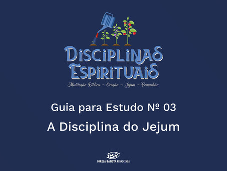 A Disciplina do Jejum