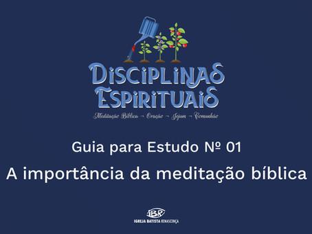 A importância da meditação Bíblica