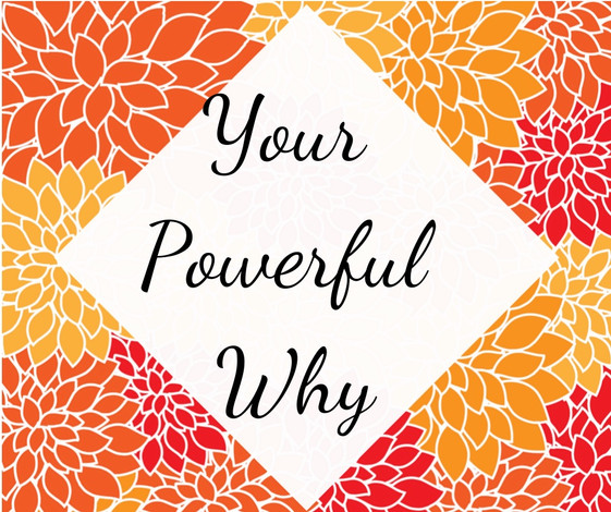 Why Your Powerful Why is so Important
