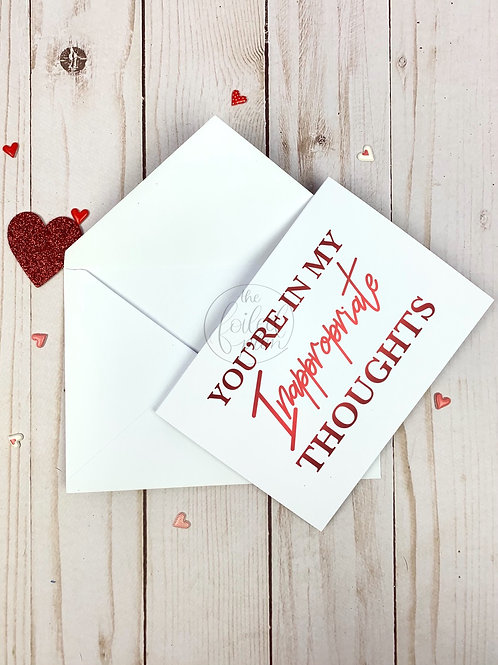 You're in my Inappropriate Thoughts Foil Valentine's Day Card