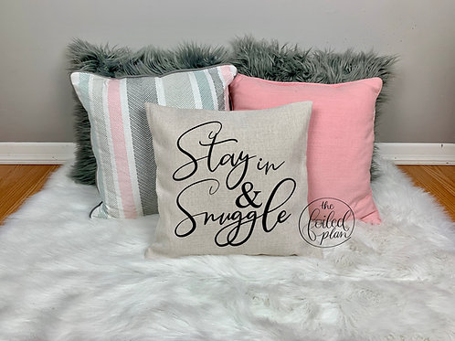 Stay in & Snuggle - Pillow Cover