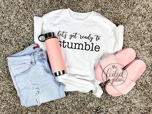 Let's Get Ready to Stumble T-Shirt
