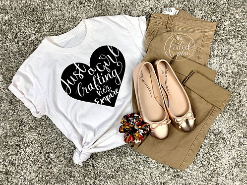 Just a Girl Crafting Her Empire T-Shirt