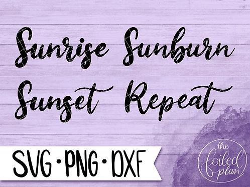 Sunrise Sunburn Sunset Repeat