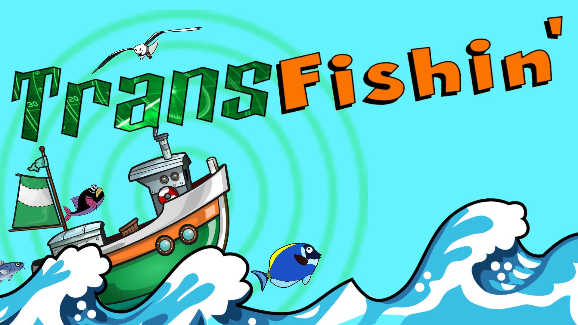 Transfishin'