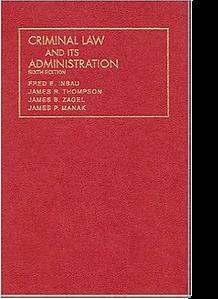 Fred E Inbau Criminal Law and its Admini