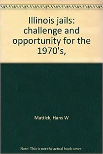 Hans W Mattick Illinois Jails Challenge