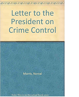 Norval Morris Letter to the President on