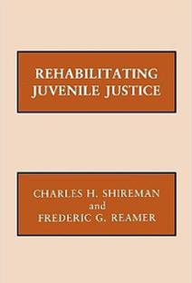 Charles H Shireman Rehabilitating Juveni