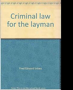 Fred E Inbau Criminal Law for the Layman