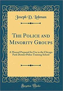 Joseph D Lohman The Police and Minority