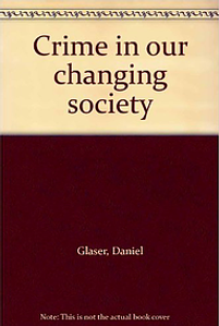 Daniel Glaser Crime and out changing soc