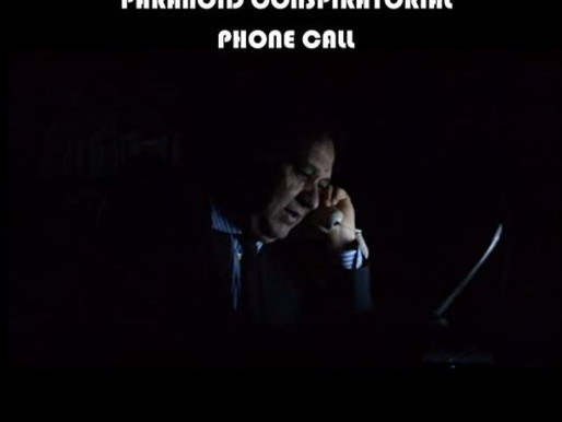 Theoretically, A Paranoid Conspiratorial Phone Call indie film review