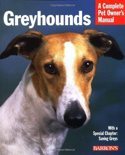Greyhounds (Complete Pet Owner's Manual)