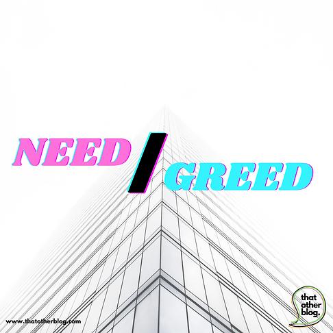Need vs Greed.png
