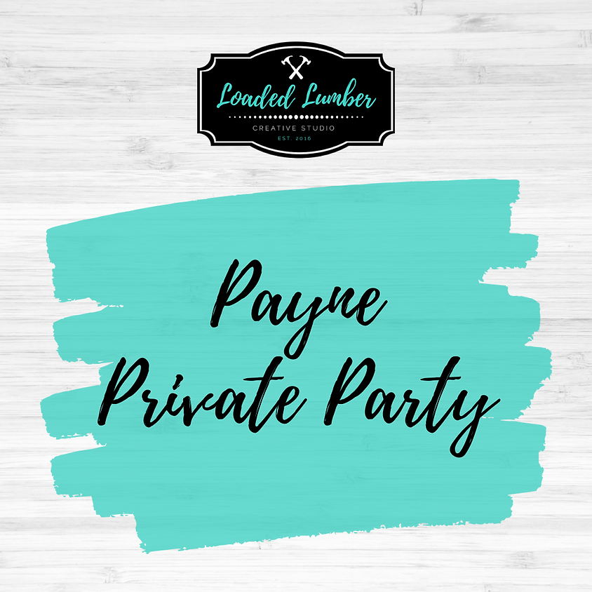Payne, Private Party