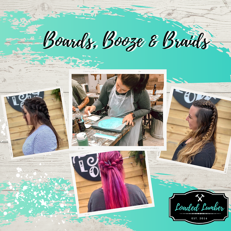 Boards, Booze & Braids with Moxie Braids-June 26th 6-9p