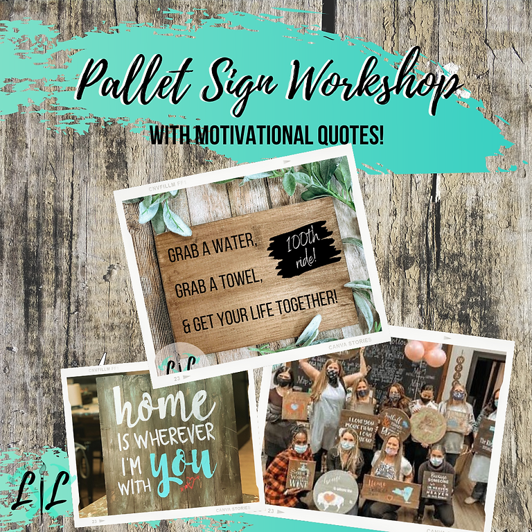 Motivational Pallet Sign Workshop- June 17th 6-9p