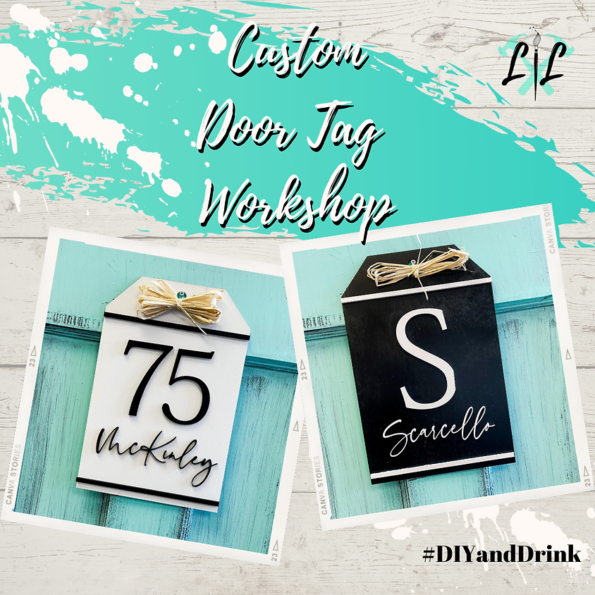 Custom Door Tag Workshop, May 25th 6-9 pm