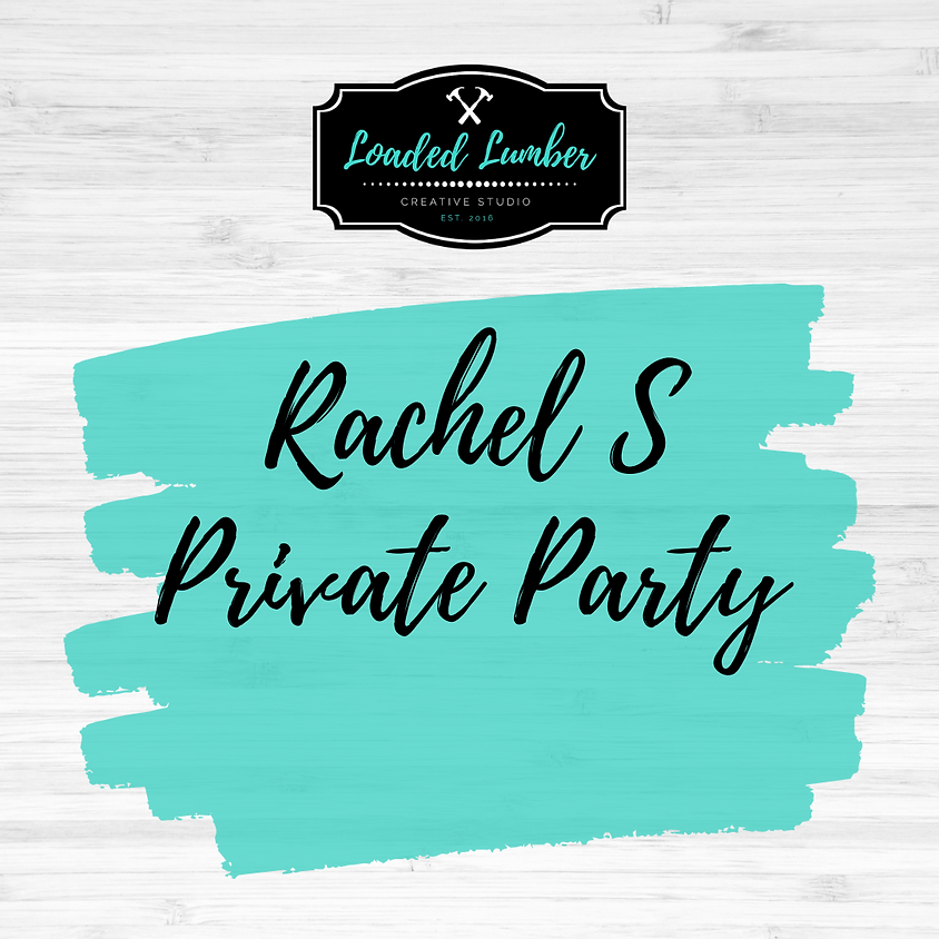 Rachel S, Private Party