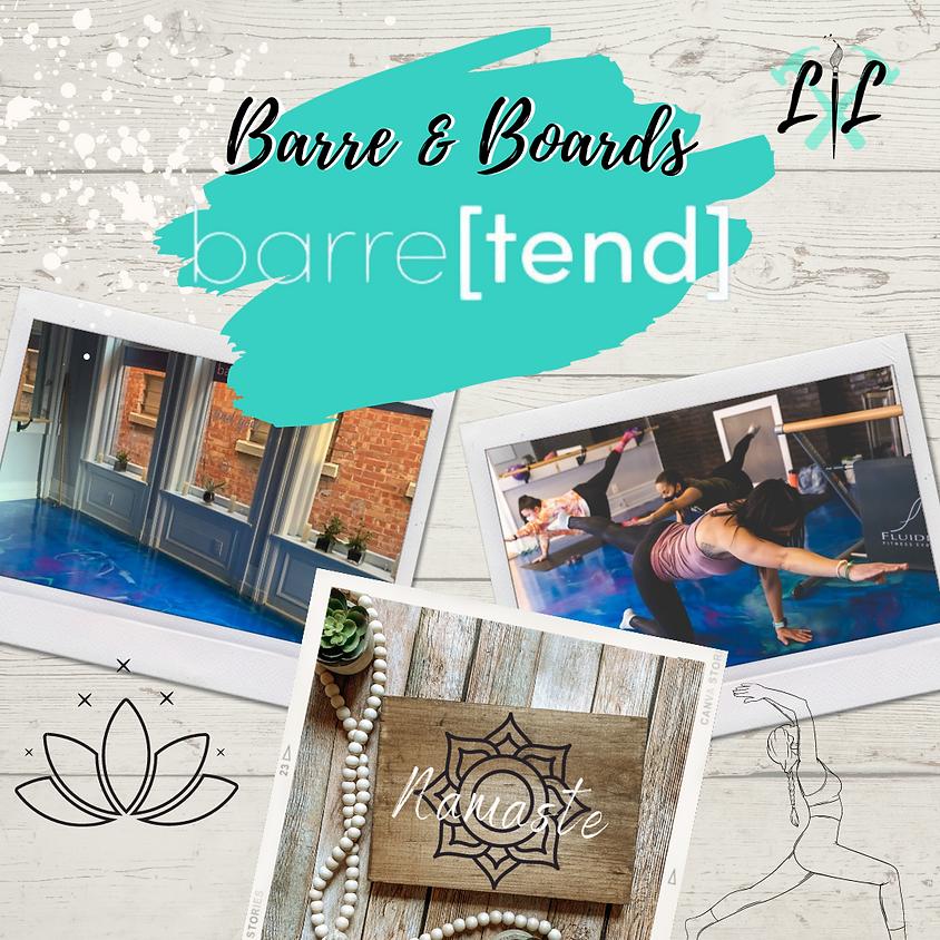 Barre & Boards @ Barre-tend Yoga Studio June 10th 6-9p