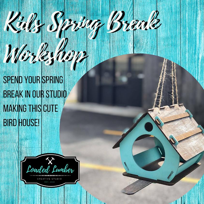 Kids Spring Break Bird House Workshop  (2)
