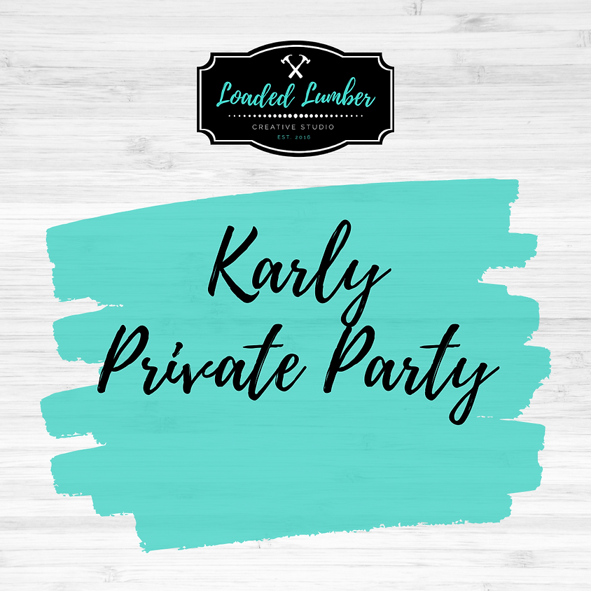 Karly, Private Party