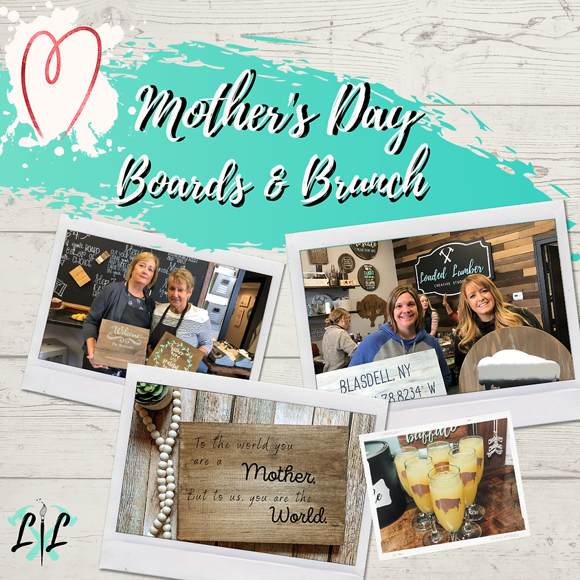 Mother's Day Boards & Brunch - May 9th 2021, 10-1