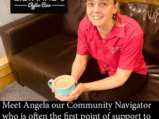 Meet Angela, The Community Navigator within LilyAnne's and is the first point of contact of support