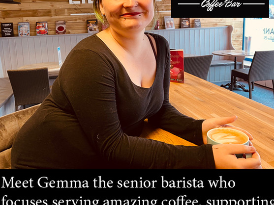 Meet Gemma the senior barista who focuses on serving amazing coffee while supporting people.