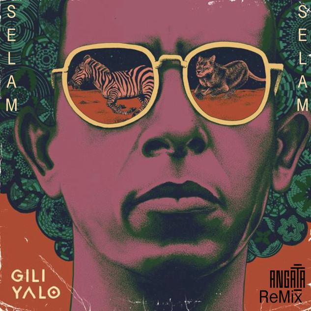 Gili Yalo - Selam (Angata ReMix)