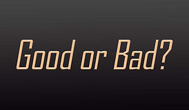 good or bad.jpg