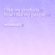 Nontoxic Quote
