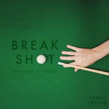 Break Shot: My First 21 Years