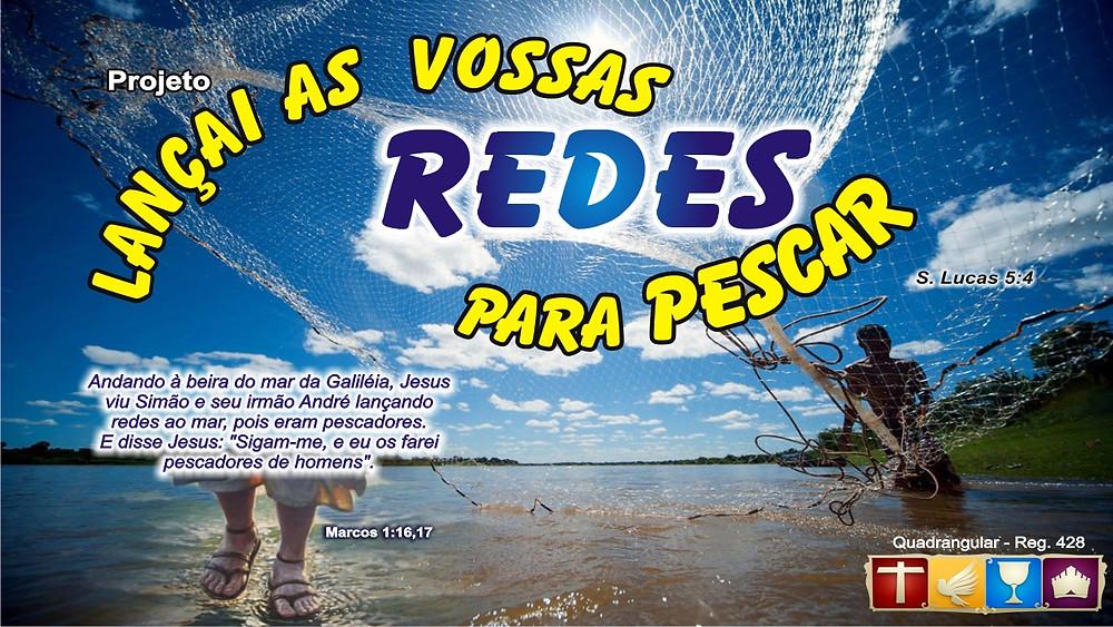 67º Aniversário da Fundação da Igreja do Evangelho Quadrangular no Brasil. Culto Especial de Lançamento do Projeto, Lançai as Vossas Redes Para Pescar.