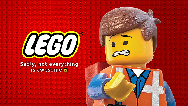 sadly, not everything is awasome at lego