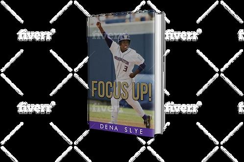 Focus Up! By Dena Slye - Paper Back Version