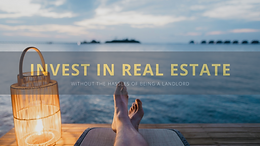 Did You Know That You Can Invest In Real Estate Without The Headaches Of Tenants, Toilets, and Trash