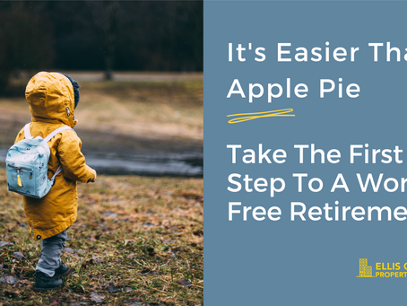 It's Easier Than Apple Pie, Take The First Step To A Worry Free Retirement