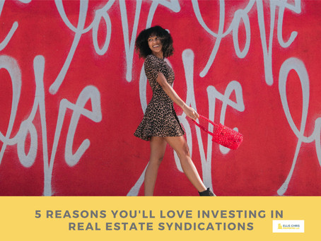 5 Reasons You'll Love Investing In Real Estate Syndications