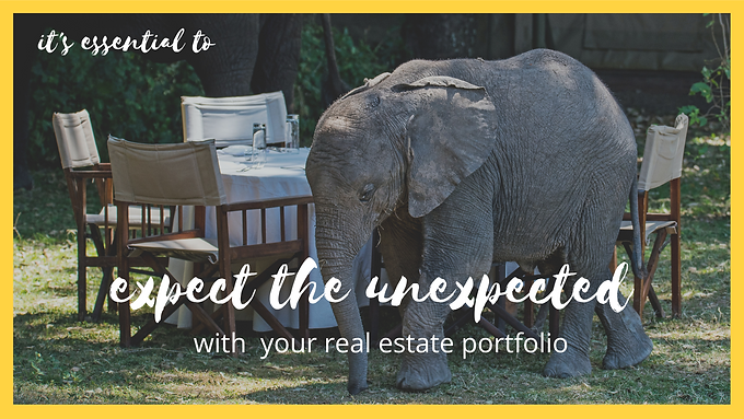 It's Essential To Expect The Unexpected With Your Real Estate Portfolio