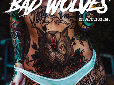 BAD WOLVES' SOPHOMORE ALBUM, N.A.T.I.O.N.,  OUT TODAY, OCTOBER 25th, ON ELEVEN SEVEN MUSIC