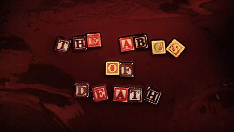 The ABCs of Death...